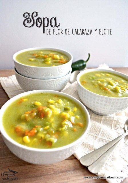 SOPA DE FLOR DE CALABAZA Y ELOTE  No es tu típica sopa de verduras, esta deliciosa y a todos les va a gustar!!