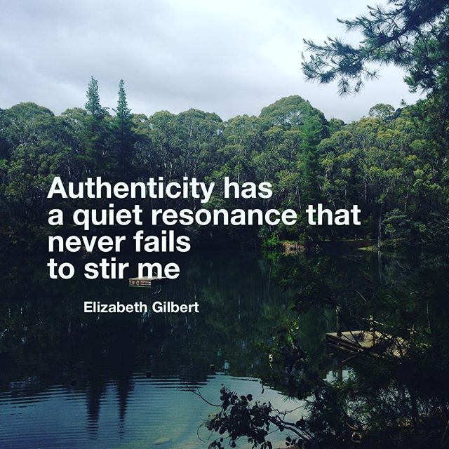 Authenticity has a quiet resonance that never fails to stir me - by @elizabeth_gilbert_writer from #BigMagic - feeling so much YES to this message today.  #bigdreams #connection #energy #healyourself #intention #inspiration #souljourney #truth #unfolding #youarepowerful#expression