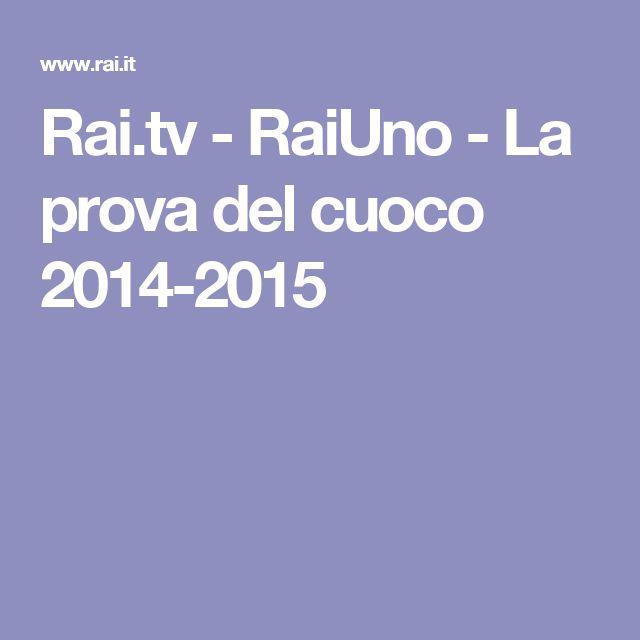 Rai.tv - RaiUno - La prova del cuoco 2014-2015