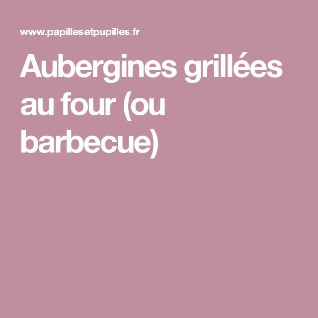 Aubergines grillées au four (ou barbecue)