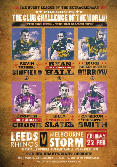 Deep Red Creative were commissioned by Rugby Super League Champions Leeds Rhinos, to work with them on the promotion of the World Club Championship match between Leeds Rhinos and Australian National Rugby League Winners – Melbourne Storm.