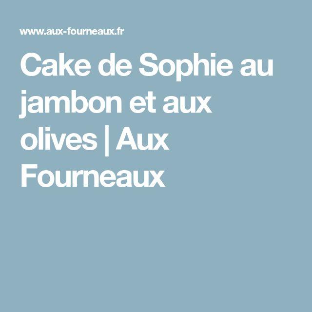 Cake de Sophie au jambon et aux olives | Aux Fourneaux