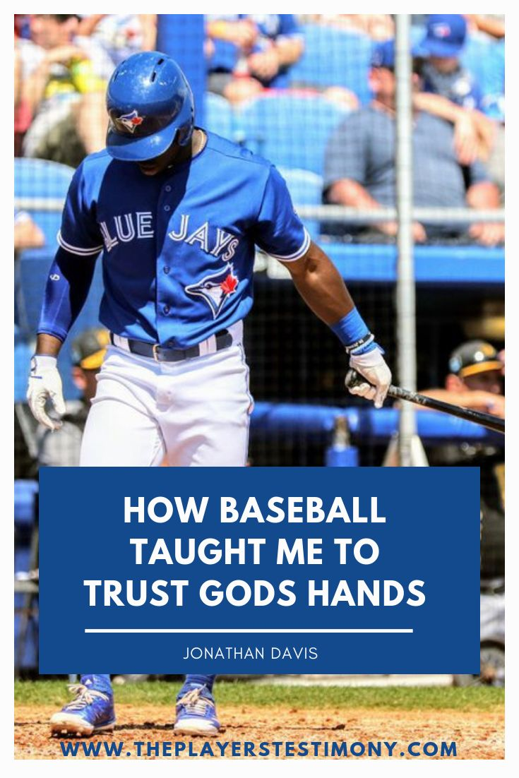 How Baseball Taught Me To Trust God S Hands Jonathan Davis