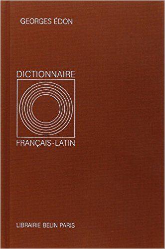 Amazon.fr - Dictionnaire français-latin - G. Edon - Livres