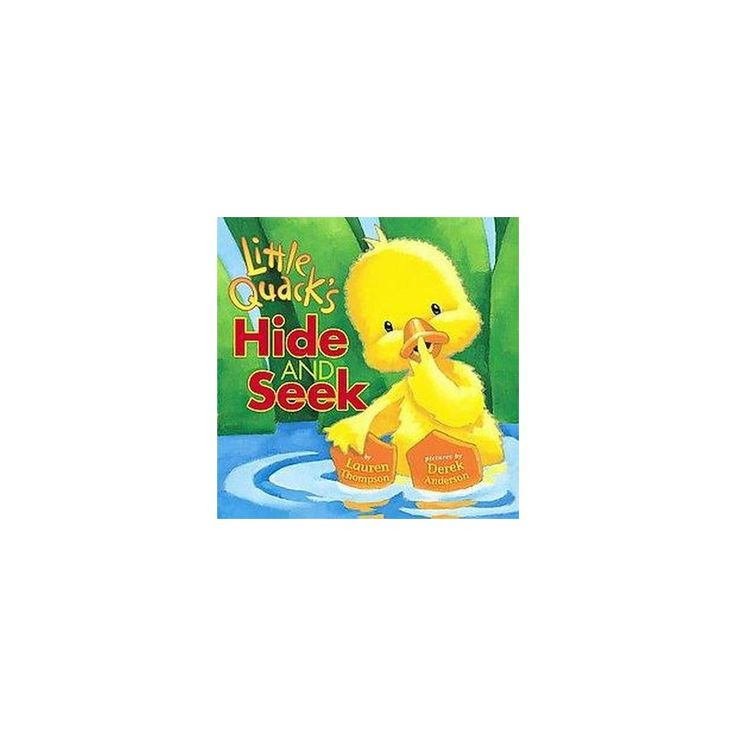 Little Quack's Hide and Seek (School And Library) (Lauren Thompson)