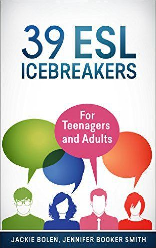 39 ESL Icebreakers: For Teenagers and Adults