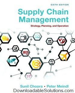 Test Bank for Supply Chain Management: Strategy, Planning, and Operation, 6th Edition Chopra & Meindl download answer key, test bank, solutions manual, instructor manual, resource manual, laboratory manual, instructor guide, case solutions