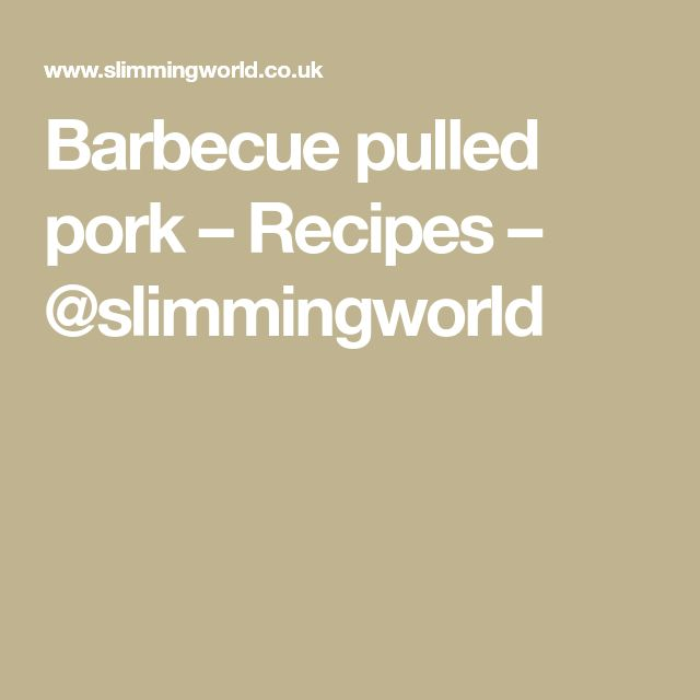 Barbecue pulled pork – Recipes – @slimmingworld
