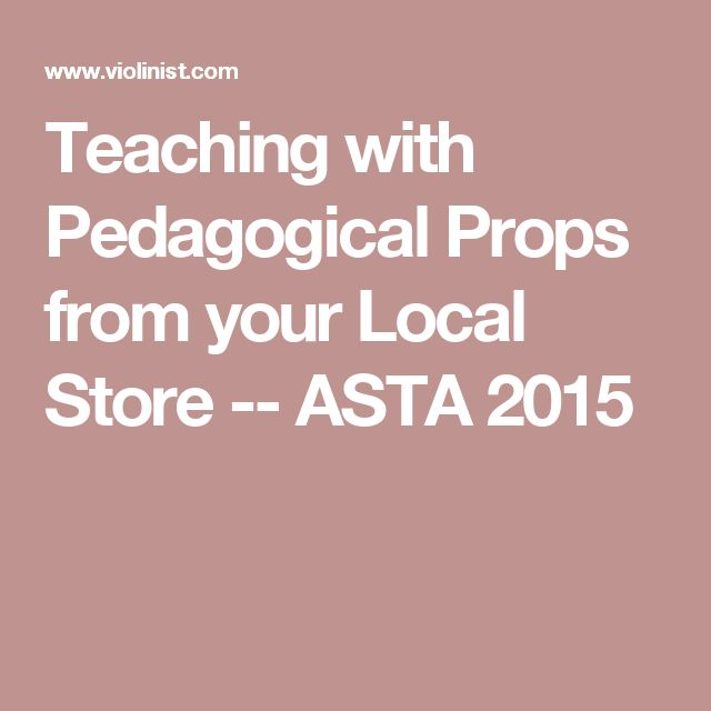 Teaching with Pedagogical Props from your Local Store -- ASTA 2015