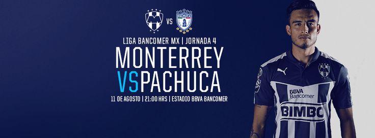 Jornada 4 de la LIGA Bancomer MX: Club de Futbol Monterrey vs. Club Pachuca Tuzos.  Martes 11 de agosto a las 21:00hrs en el Estadio BBVA Bancomer. Transmite Sky Canal 536. #VamosRayados
