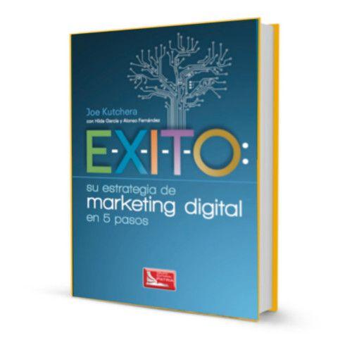 E-X-I-T-O: Su estrategia de marketing digital en 5 pasos – Joe Kutchera – Ebook #marketing #marketingDigital #redesSociales http://librosayuda.info/2015/11/10/e-x-i-t-o-su-estrategia-de-marketing-digital-en-5-pasos-joe-kutchera-ebook/