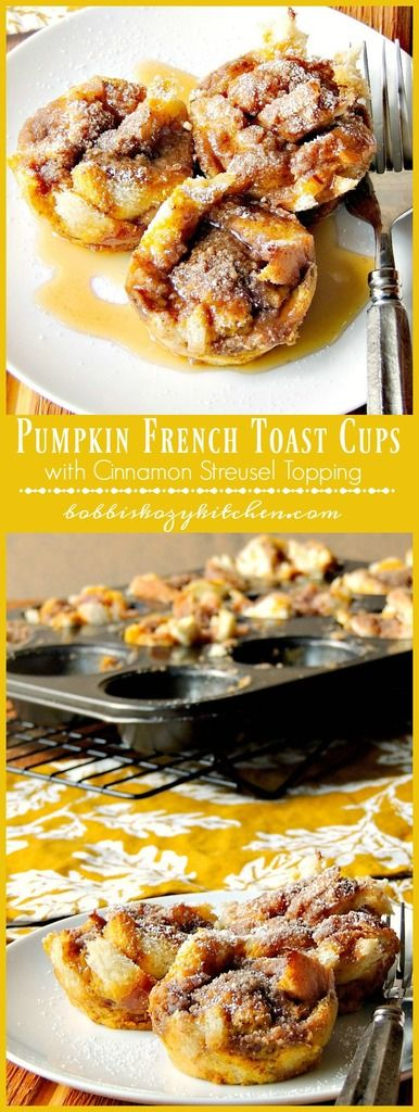 Pumpkin French Toast Cups with a cinnamon streusel topping from…