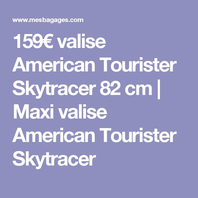 159€ valise American Tourister Skytracer 82 cm | Maxi valise American Tourister Skytracer