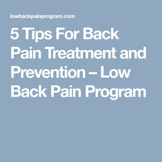5 Tips For Back Pain Treatment and Prevention – Low Back Pain Program