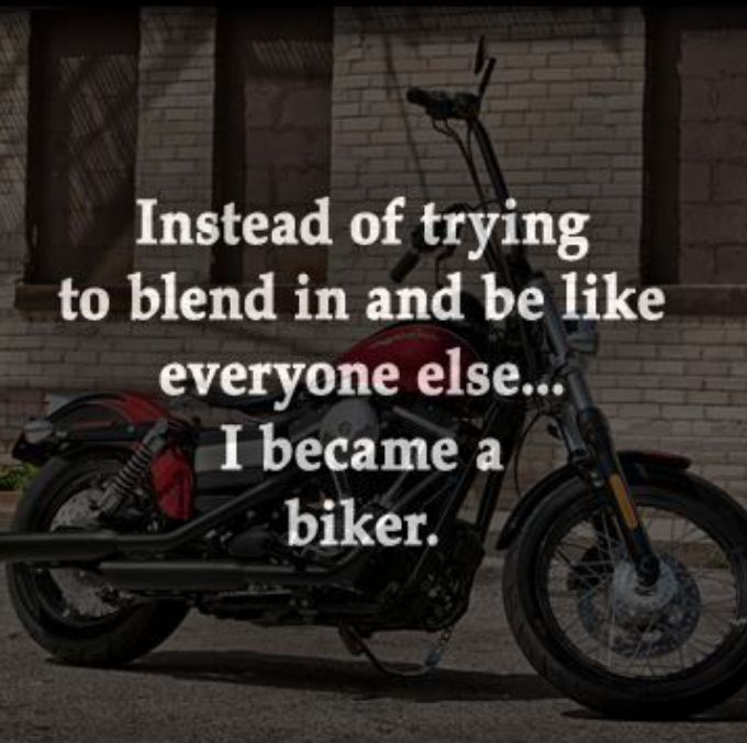 Instead of trying to blend in and be like everyone else... I became a biker. #BikerQuotes #WHD #WolverineHarleyDavidson