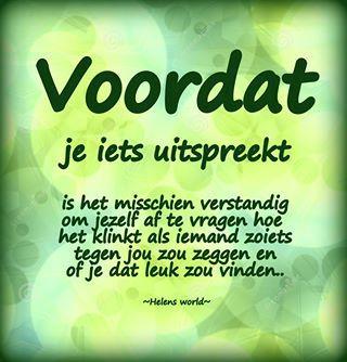 voordat je iets uitspreekt #dutch #quote