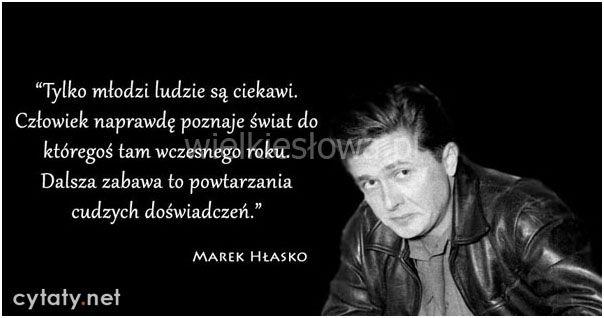 Tylko młodzi ludzie są ciekawi. #Hłasko-Marek,  #Doświadczenie, #Młodość