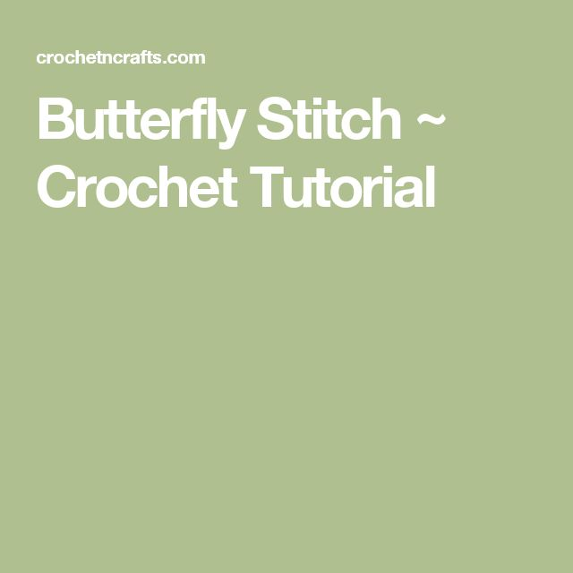 Butterfly Stitch ~ Crochet Tutorial