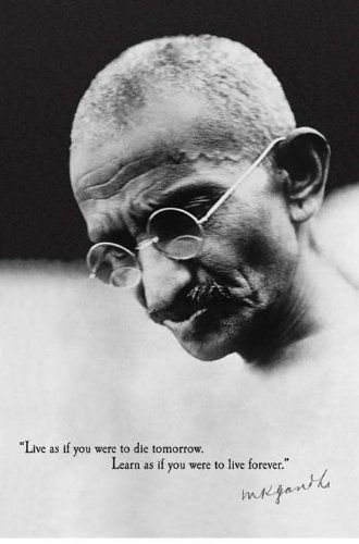 """Mahatma Gandhi """"Learn As If You Were to Live Forever"""", Political Poster Print, 24 by 36-Inch by Pyramid America. $4.34. Mahtma Gandhi """"Learn As If You Were to Live Forever"""", Political Poster Print, 24 by 36. Save 57%!"""