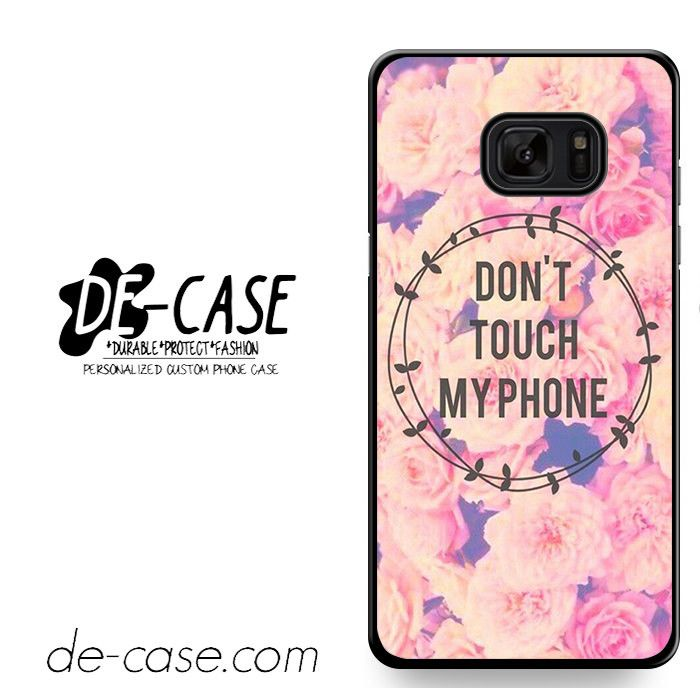Do Not Touch My Phone Flower DEAL-3489 Samsung Phonecase Cover For Samsung Galaxy Note 7