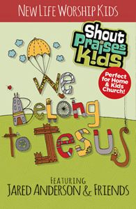 Integrity Music's best-selling Shout Praises Kids series, which has sold in excess of one million units, just released We Belong To Jesus (Featuring:  New Life Kids with Jared Anderson and Friends).