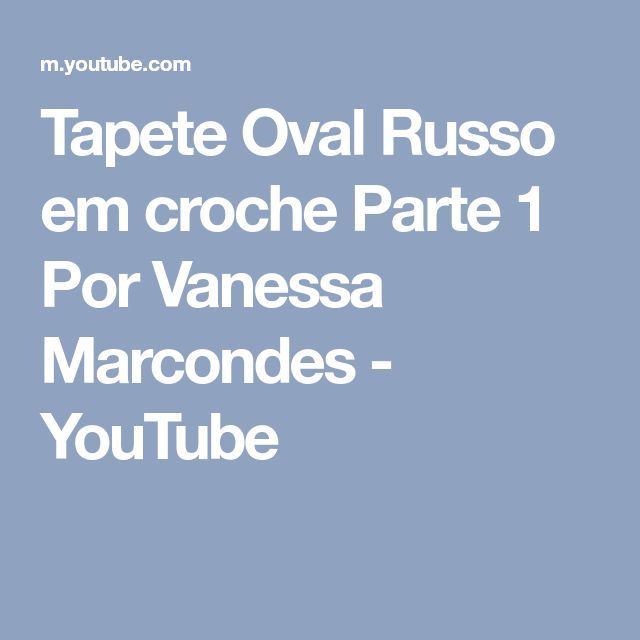Tapete Oval Russo em croche Parte 1 Por Vanessa Marcondes - YouTube