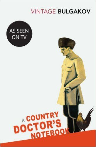 A Country Doctor's Notebook (Vintage Classics): Amazon.co.uk: Mikhail Bulgakov: 9780099529569: Books