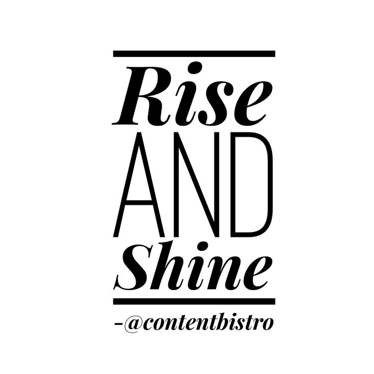 Time To Rise Quotes: It's Your Time To Rise Up And SHINE!! #quotes