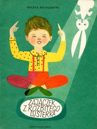 Zajączek z rozbitego lusterka  Autor: Helena Bechlerowa  Ilustrator: Hanna Czajkowska  Nasza Księgarnia, Warszawa 1983