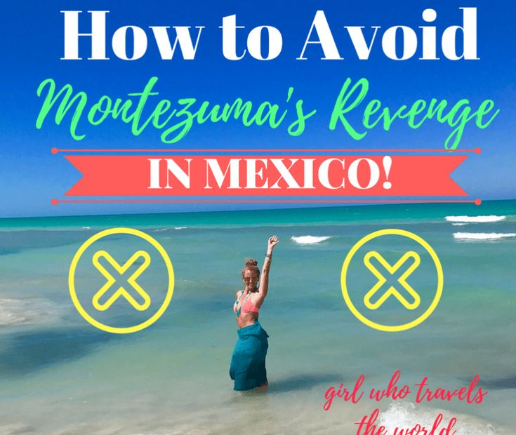 How to Avoid Montezuma's Revenge!