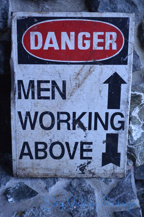 116 best antiquemee with sayings signs images on pinterest ha ha metal sign danger men working above real by skyvalleyvintage sciox Gallery