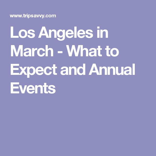 Los Angeles in March - What to Expect and Annual Events