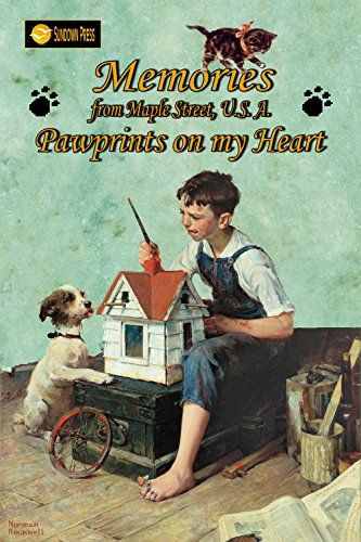 Memories from Maple Street U.S.A: Pawprints on My Heart b...