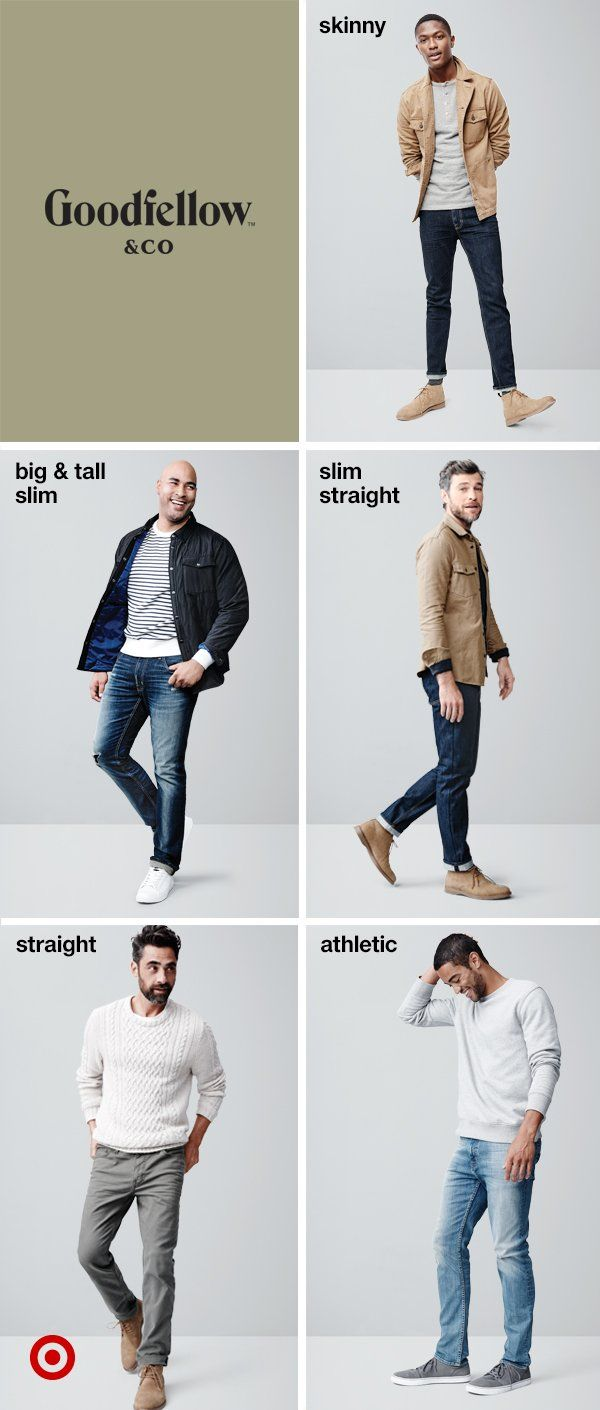 When you want the tried-and-true staples, a pair of jeans is a good place to start. And Goodfellow & Co's have been redesigned in five different fits (plus big & tall sizes), all starting at $27.99. So you know you'll look good no matter what. Designed to fit the way you want with quality, wearable fabric, they come in skinny, slim, slim straight, straight or athletic fit. They're the jeans you'll want to live in.