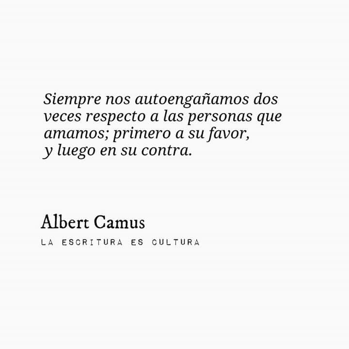 Autoengaños - Albert Camus, La escritura es cultura. [Citas]