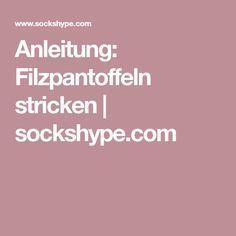 Anleitung: Filzpantoffeln stricken | sockshype.com