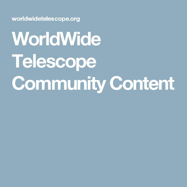 WorldWide Telescope Community Content