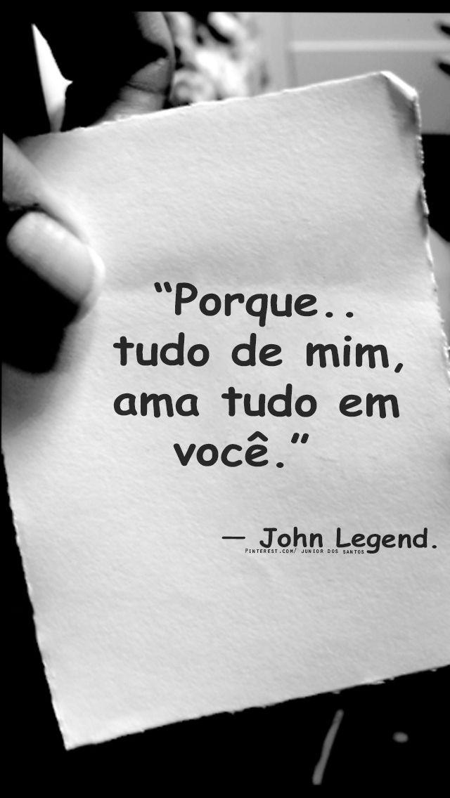 — John Legend. https://br.pinterest.com/dossantos0445/al%C3%A9m-de-voc%C3%AA/