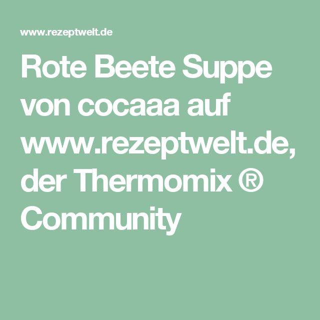 Rote Beete Suppe von cocaaa auf www.rezeptwelt.de, der Thermomix ® Community