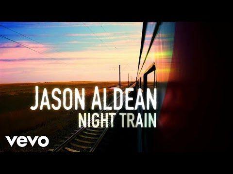 Jason Aldean - Night Train (Lyric Video) - YouTube Music