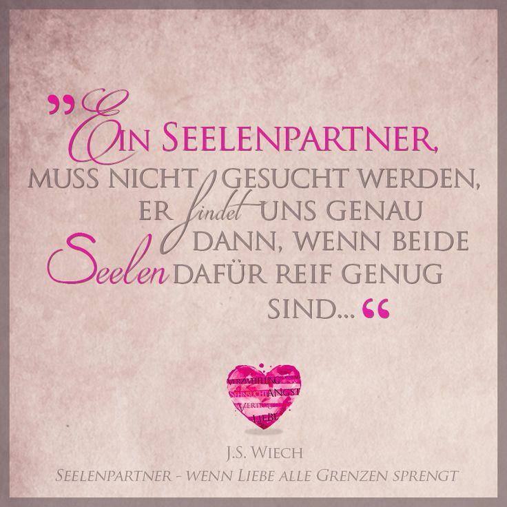Seelenpartner finden- SEELENPARTNER - WENN LIEBE ALLE GRENZEN SPRENGT J.S. Wiech #Seelenpartner #Dualseelen #Zwillingsflammen #Zwillingsseelen