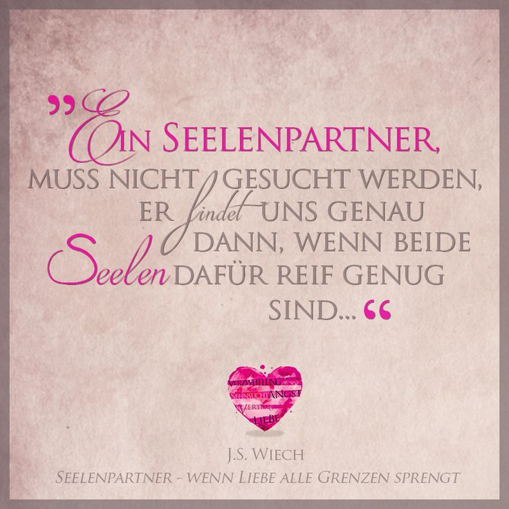 Seelenpartner finden- SEELENPARTNER - WENN LIEBE ALLE GRENZEN SPRENGT J.S. Wiech…