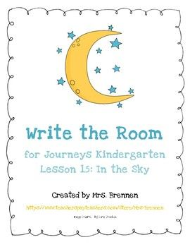 """This Write the Room center was designed to be used in accompaniment with  the Houghton Mifflin Harcourt Journeys ELA series for Kindergarten, Lesson 15, """"In the Sky."""" The last two pages should be laminated, cut out, and placed around the room for students to find."""