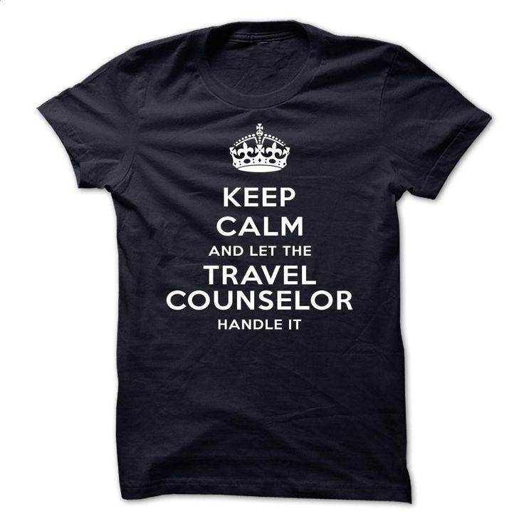 Keep Calm And Let The Travel counselor Handle It T Shirts, Hoodies, Sweatshirts - #blank t shirts #plain black hoodie. ORDER HERE => https://www.sunfrog.com/LifeStyle/Keep-Calm-And-Let-The-Travel-counselor-Handle-It-qgeec.html?60505