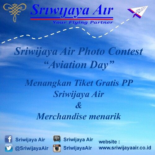 "Dear Partners,  Ayo join di Sriwijaya Air Photo Contest dengan tema ""Aviation Day"" dan menangkan 1 Free Ticket PP serta merchandise menarik lainnya. Photo contest ini ditutup tgl 08 April 2014 pukul 23.59 WIB. Jadi, jangan sampai ketinggalan Partners.  Info lebih detail klik link berikut inilink photo contest  > http://bit.ly/SJphotocontest  Terima kasih, Salam Sriwijaya Air Your Flying Partner"
