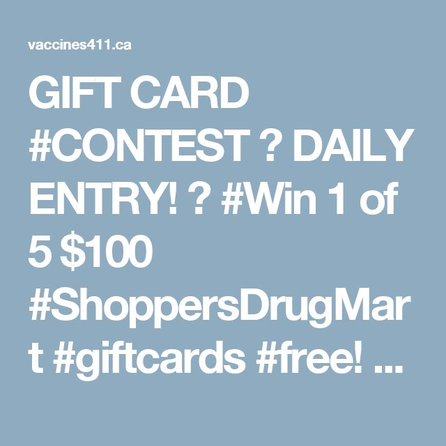 GIFT CARD #CONTEST 💳 DAILY ENTRY!  🎁 #Win 1 of 5 $100 #ShoppersDrugMart #giftcards #free! 👥 Courtesy of Vaccines411.ca 📆 Ends April 28th, #2017 at 3:00 PM EST. The random draw will be held on May 2nd & winners will be notified via email. 🌍 Open to all legal residents of #Canada who have reached the age of majority in their province or territory. 📝 To enter, go to: https://vaccines411.ca/en/2017-Winter-Contest?utm_source=Facebook&utm_medium=Banner&utm_campaign=Winter-2016-Contest…