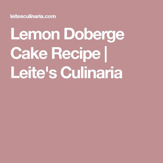 Lemon Doberge Cake Recipe   Leite's Culinaria