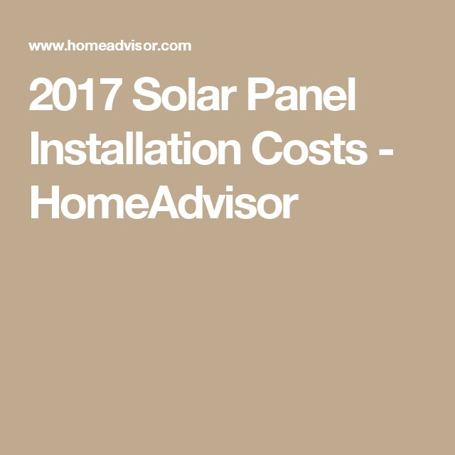 2017 Solar Panel Installation Costs - HomeAdvisor