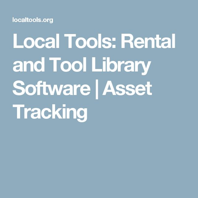 Local Tools: Rental and Tool Library Software | Asset Tracking