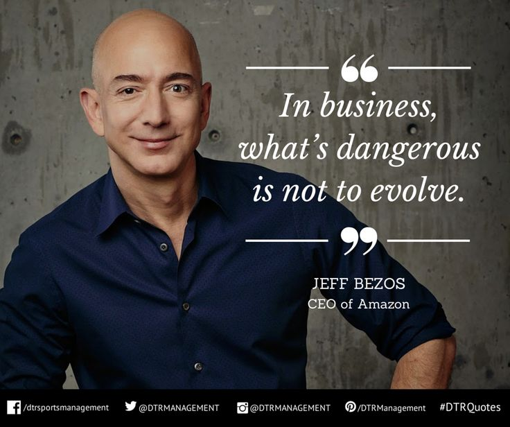 """#DTRQuote of the week from Jeff Bezos, CEO of @Amazon:  """"In business, what's dangerous is not to evolve.""""  http://ow.ly/i/79TQN"""